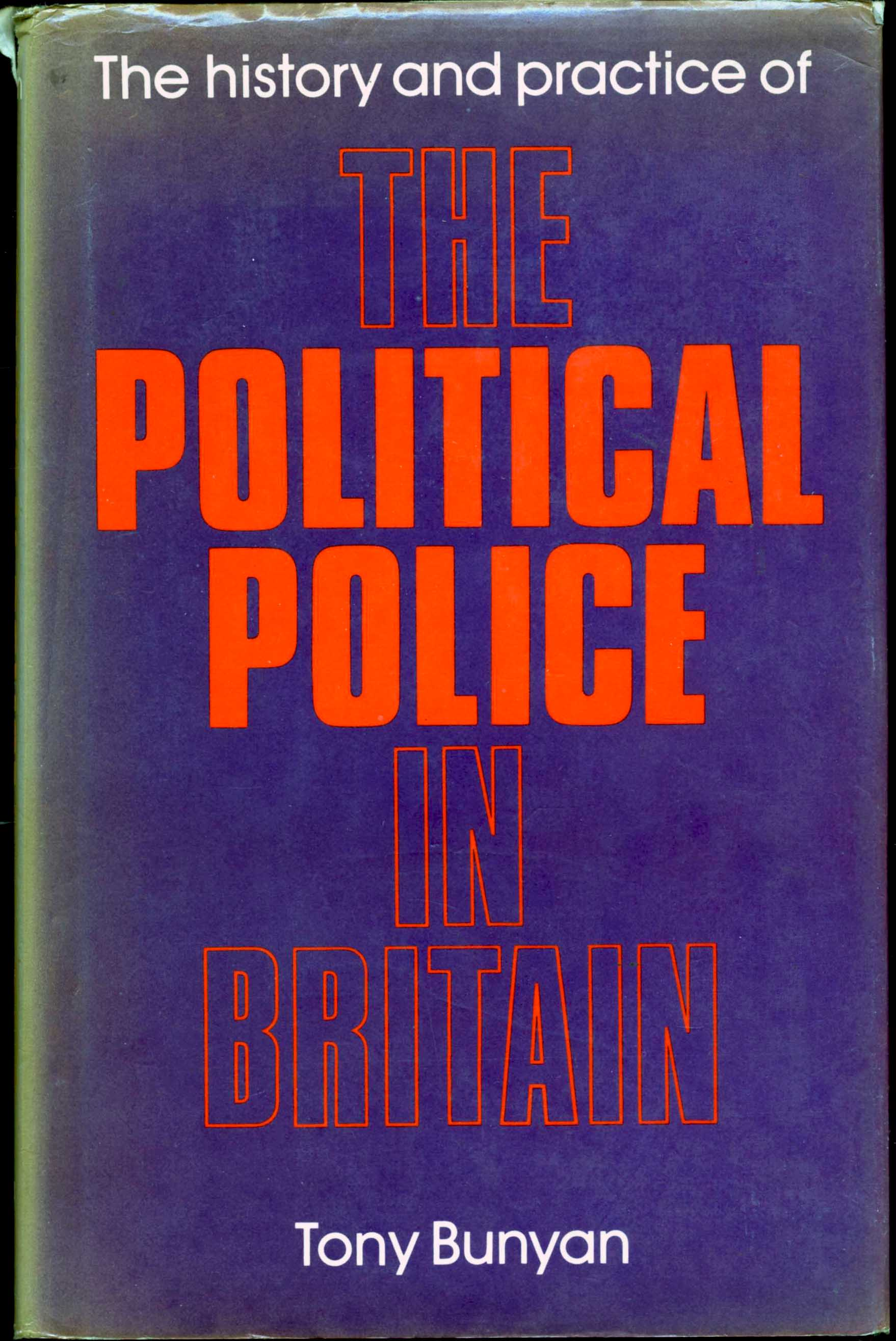 The History and Practice of the Political Police in Britain