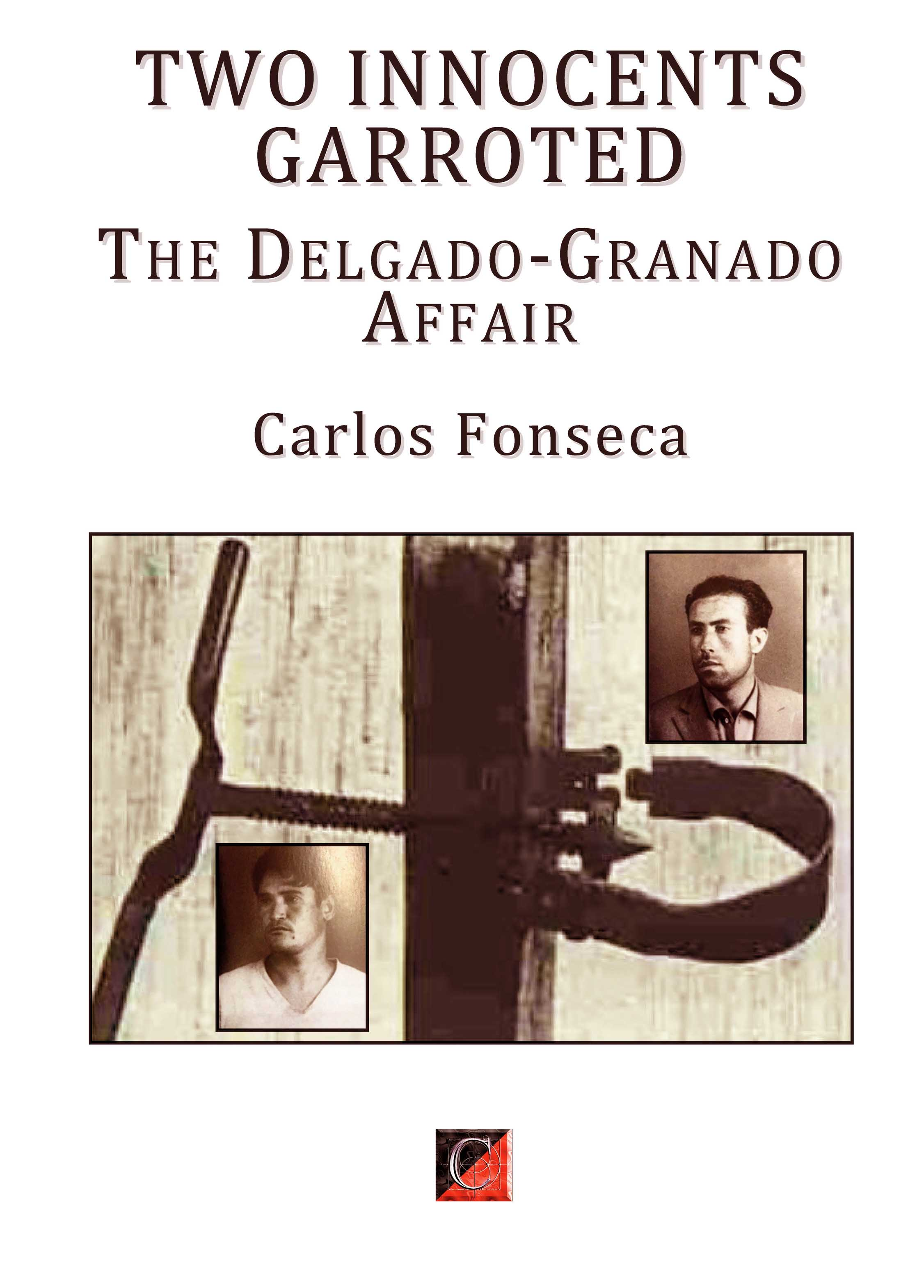 TWO INNOCENTS GARROTED The Delgado-Granado Affair