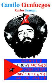 Camilo Cienfuegos — Carlos Franqui