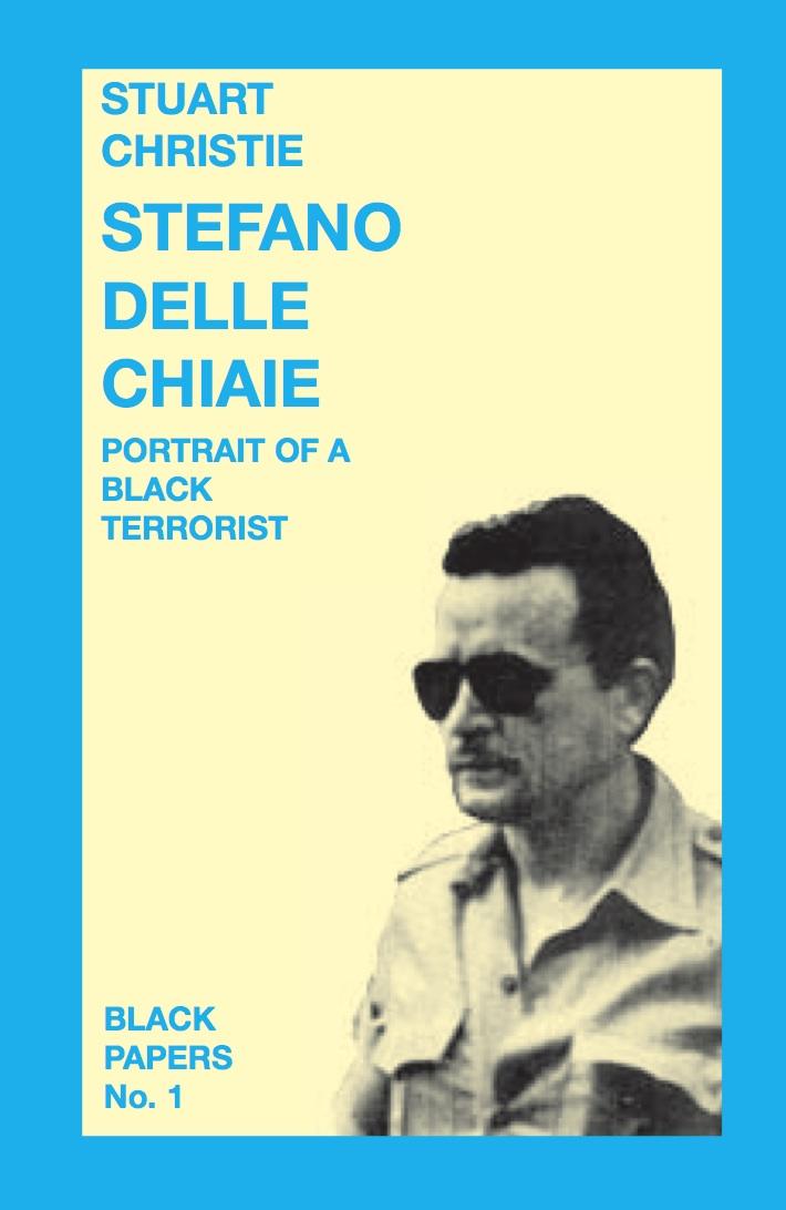 Stefano Delle Chiaie. Portrait of a 'Black' Terrorist — Stuart Christie