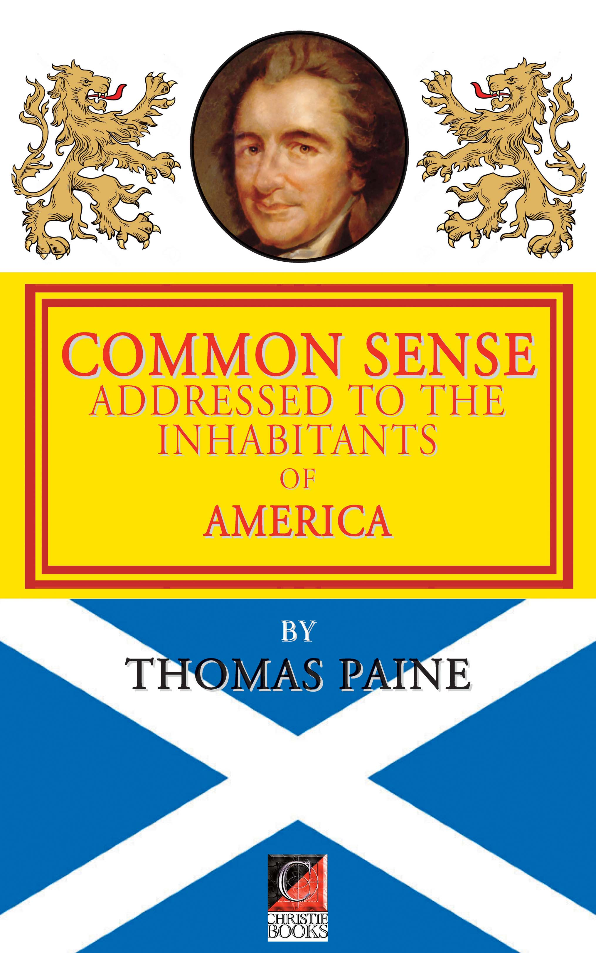 thomas paines common sense is an argumentative essay In common sense, thomas paine used several arguments to convince his   another argument that paine used to convince the colonists to rebel against.