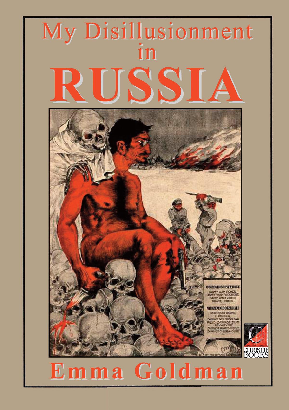 MY DISILLUSIONMENT IN RUSSIA