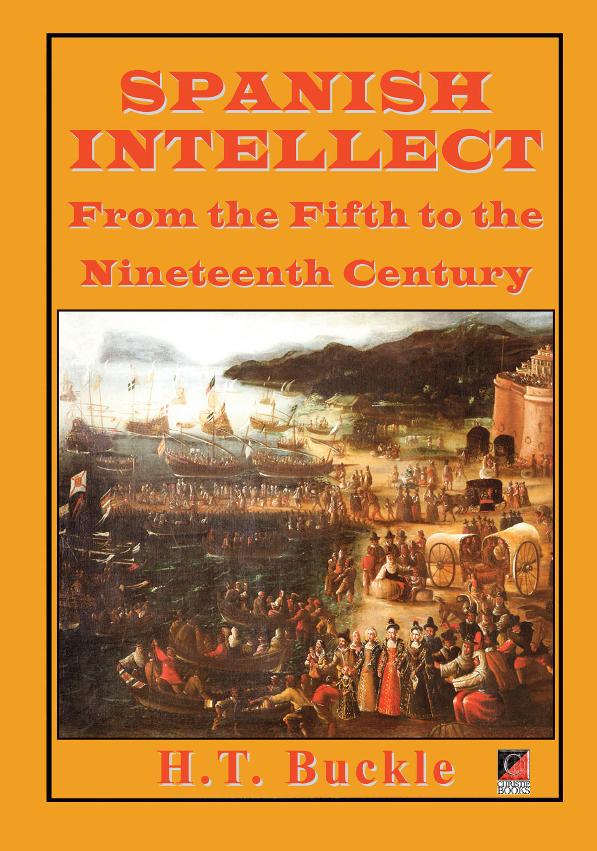 SPANISH INTELLECT From the Fifth to the Nineteenth Century