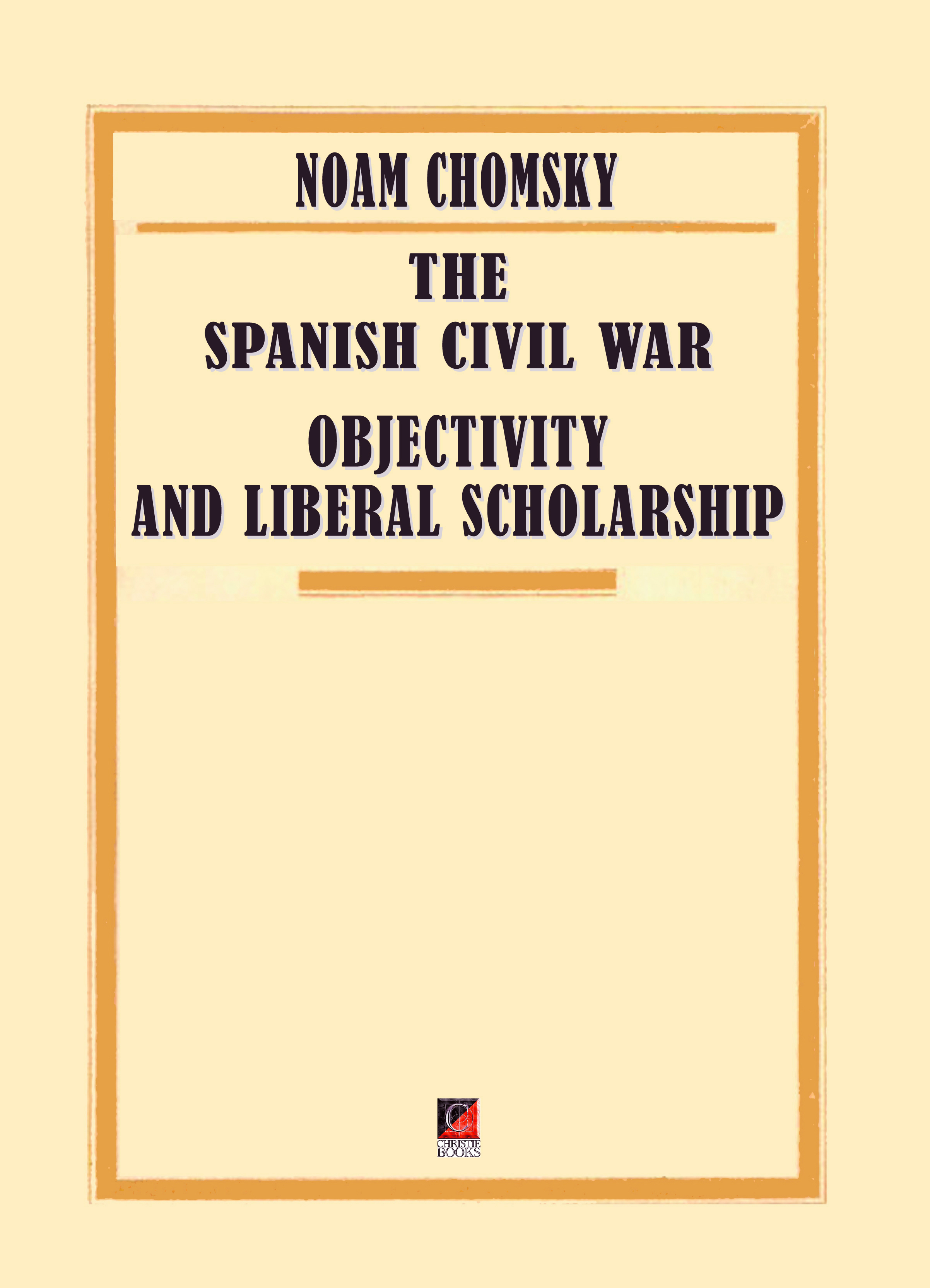 THE SPANISH CIVIL WAR — Objectivity and Liberal Scholarship