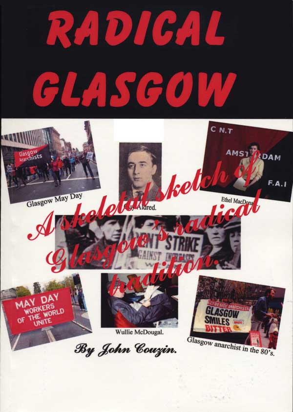 RADICAL GLASGOW A skeletal sketch of Glasgow's radical tradition