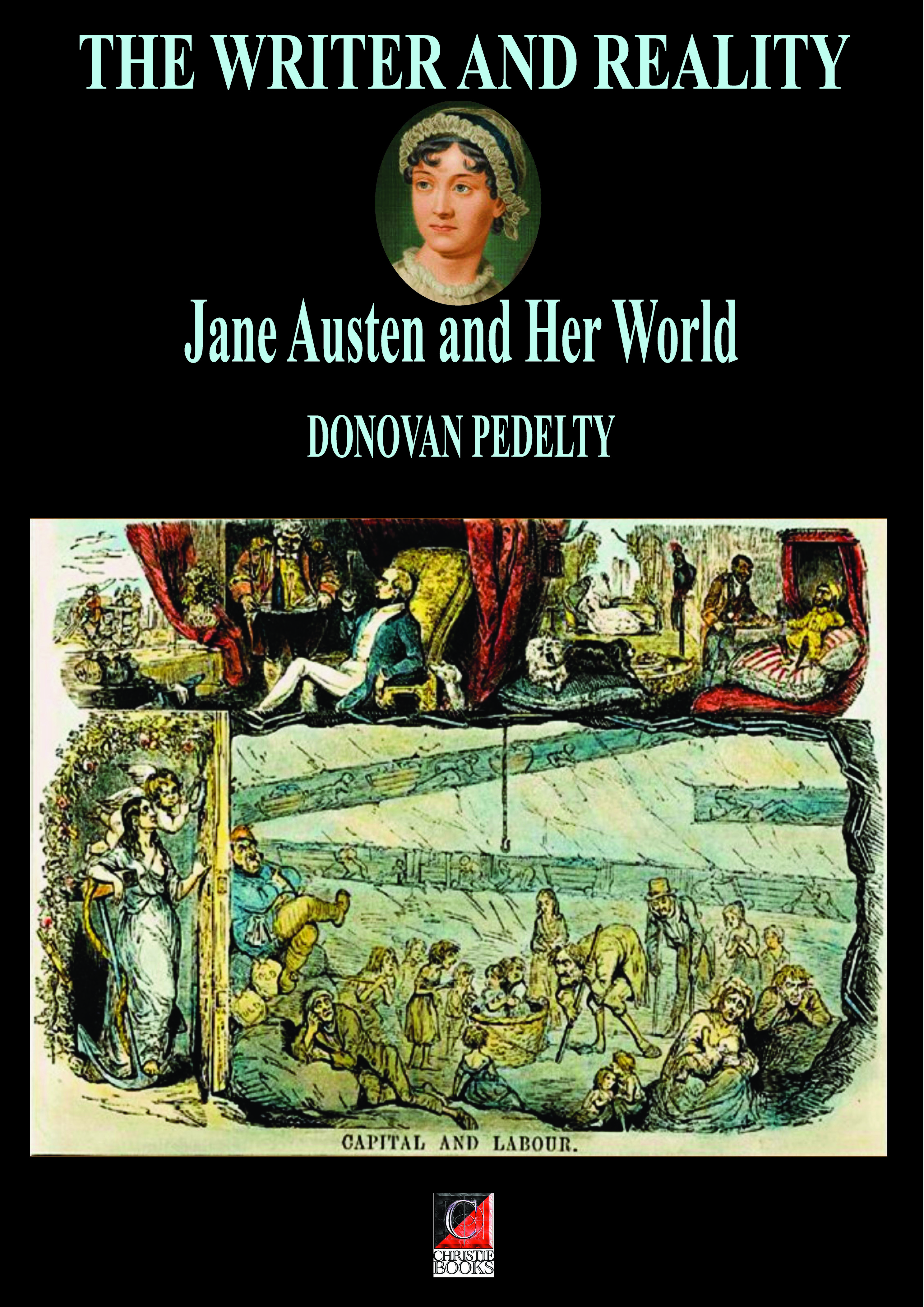 THE WRITER AND REALITY. Jane Austen and Her World