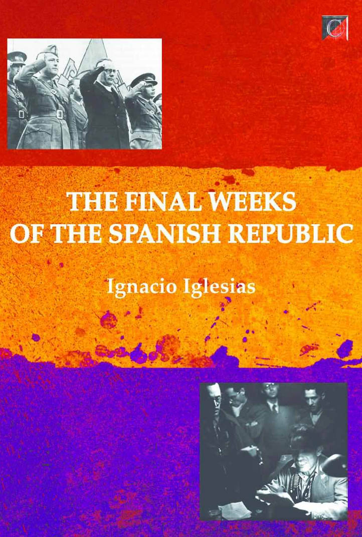 THE FINAL WEEKS OF THE SPANISH REPUBLIC