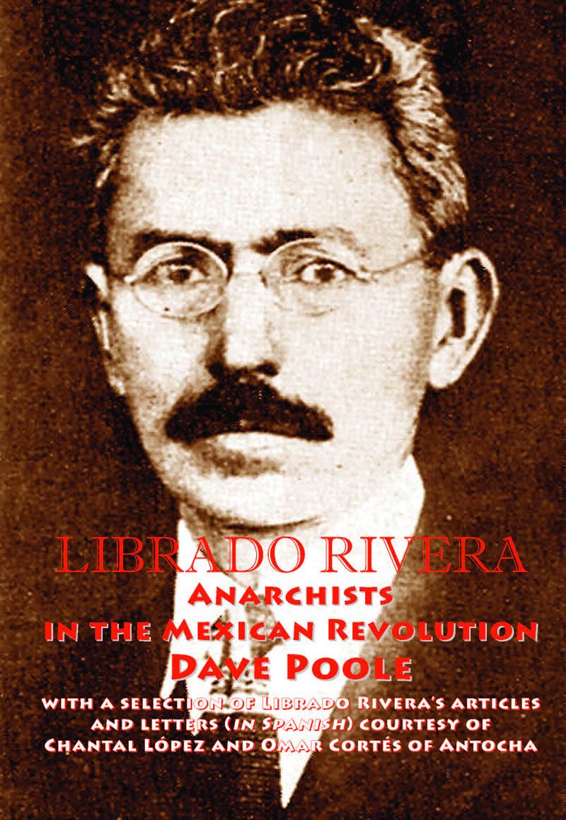 LIBRADO RIVERA. Anarchists in the Mexican Revolution