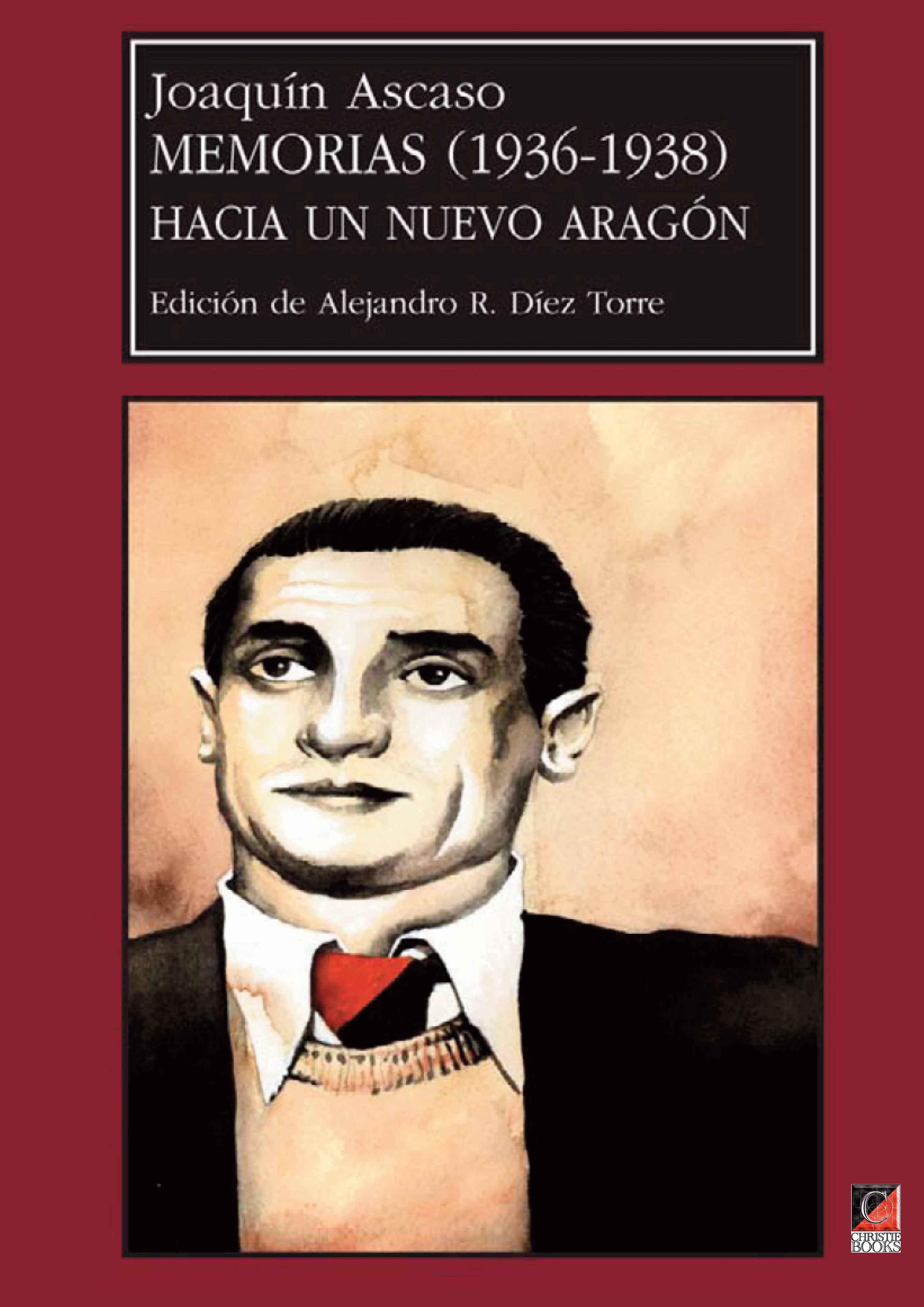 JOAQUÍN ASCASO Memorias (1936-1938) HACIA UN NUEVO ARAGÓN