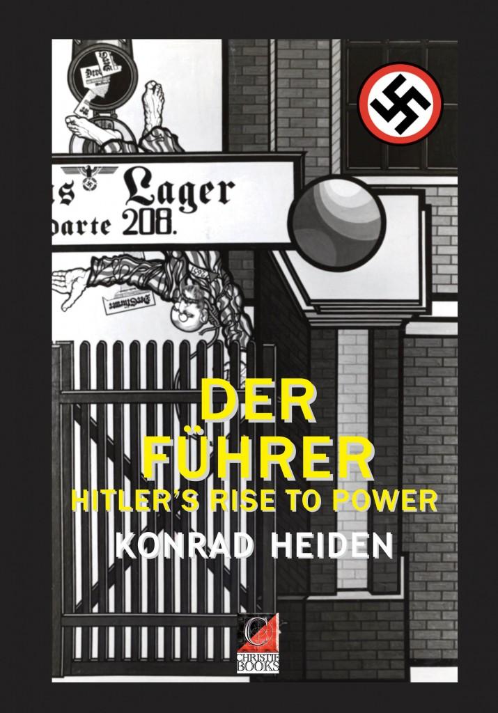 DER FÜHRER. Hitler's Rise To Power