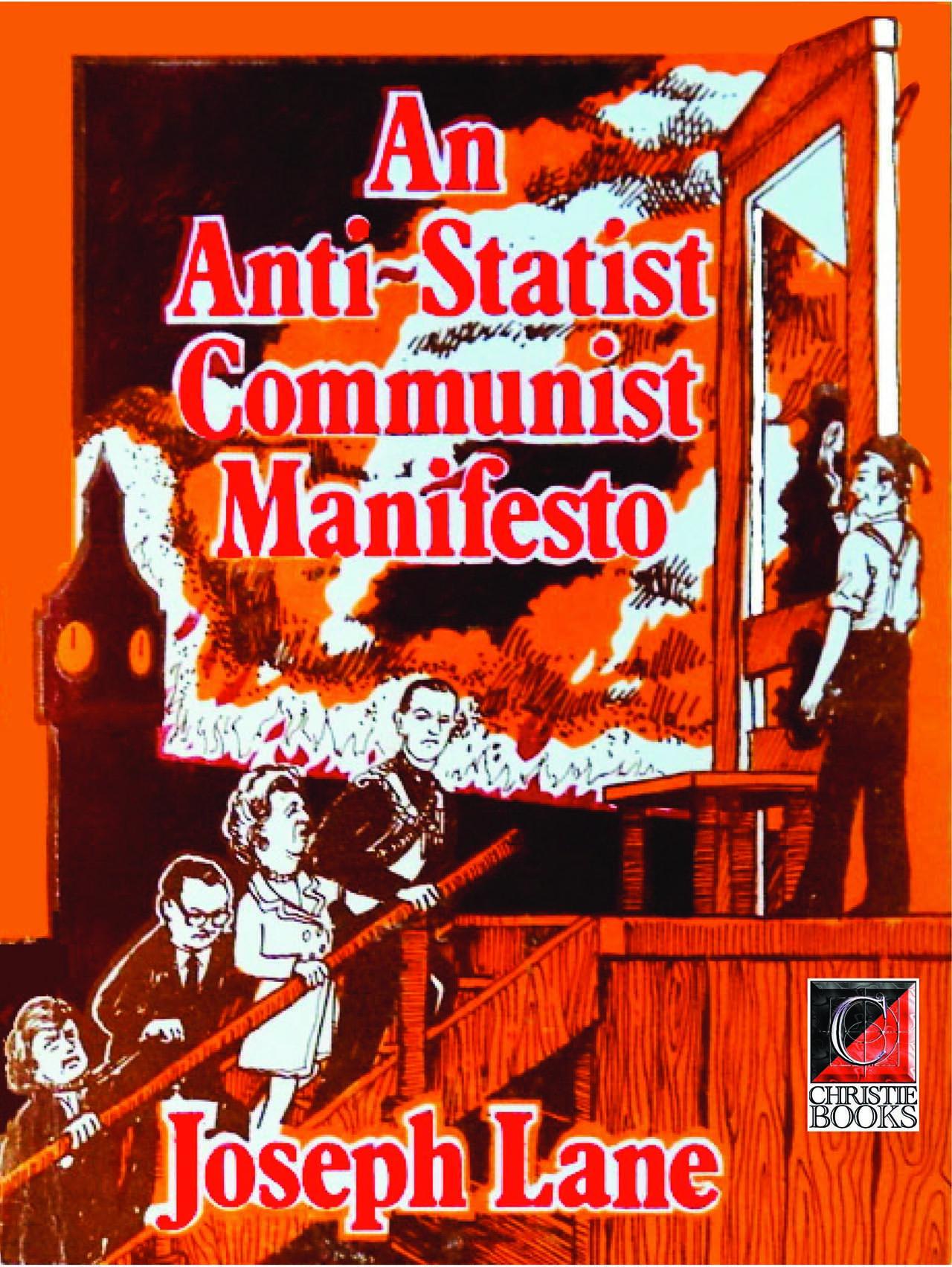 An Anti-Statist Communist Manifesto