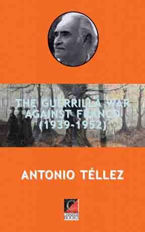 THE GUERRILLA WAR AGAINST FRANCO (1939-1952)