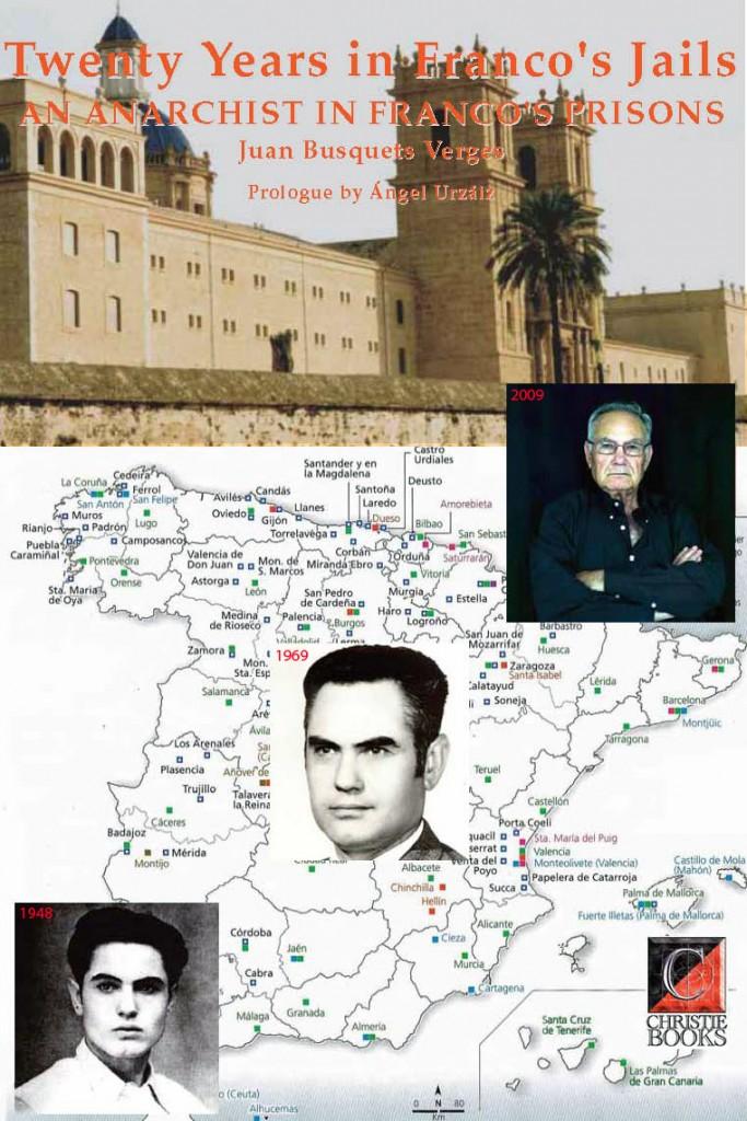 TWENTY YEARS in Franco's Jails. An Anarchist In Franco's Prisons
