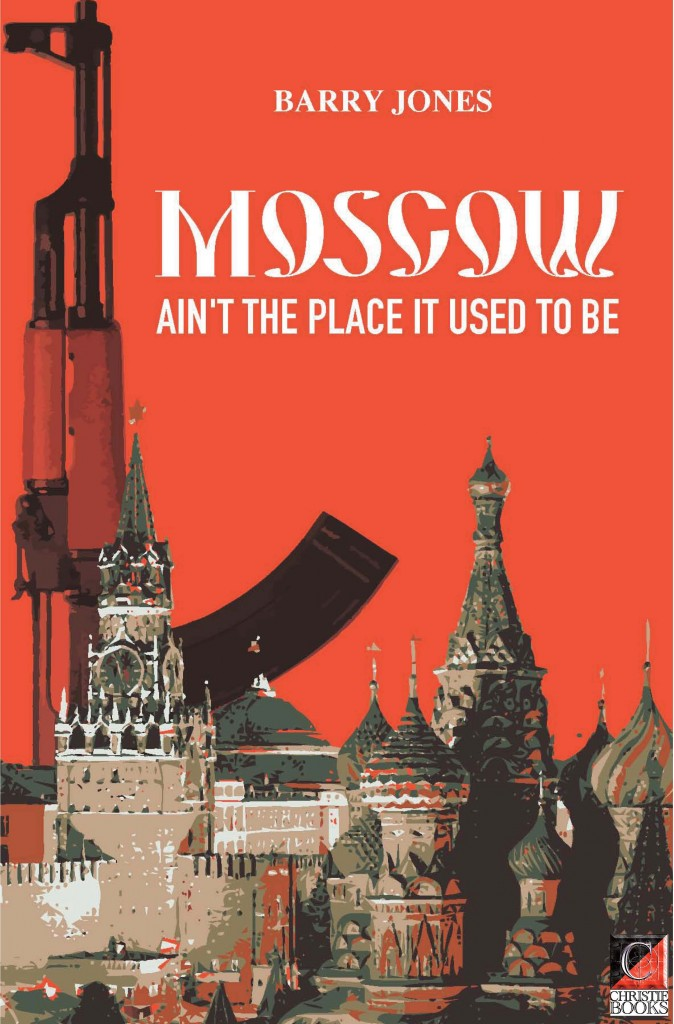 MOSCOW AIN'T THE PLACE It Used To Be